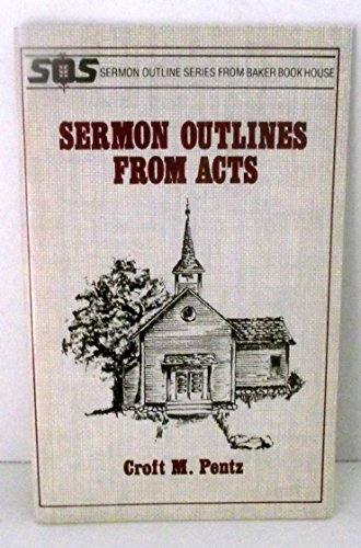 9780801070396: Sermon outlines from Acts (Sermon outline series)