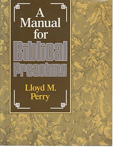 Manual for Biblical Preaching: Perry, Lloyd M.