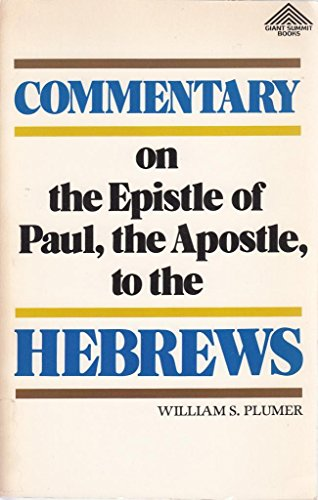 9780801070549: Commentary on the epistle of Paul, the apostle, to the Hebrews