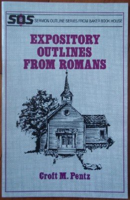 9780801070570: Expository outlines from Romans (Sermon outline series)