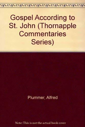Gospel According to St. John (Thornapple Commentaries: Plummer, Alfred
