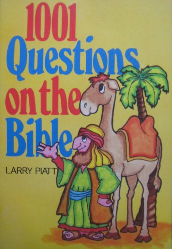 1001 Questions on the Bible: Larry Piatt