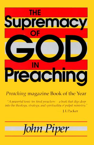 9780801071126: The Supremacy of God in Preaching