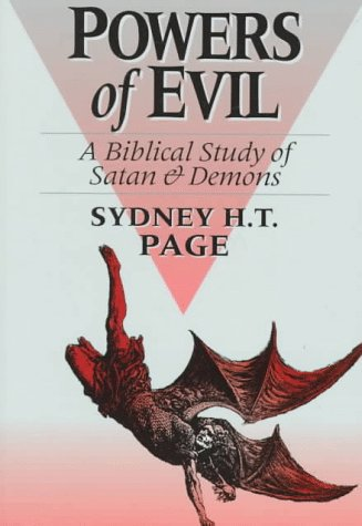 Powers of Evil: A Biblical Study of: Sydney H. T.