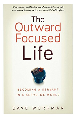 9780801071508: The Outward Focused Life: Becoming a Servant in a Serve-Me World