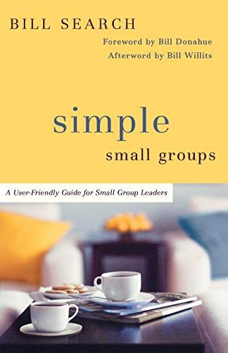 9780801071539: Simple Small Groups: A User-Friendly Guide for Small Group Leaders