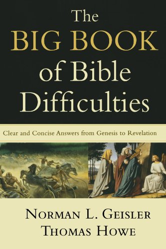9780801071584: The Big Book of Bible Difficulties: Clear and Concise Answers from Genesis to Revelation