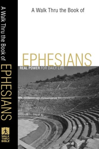 9780801071676: Walk Thru the Book of Ephesians, A: Real Power for Daily Life (Walk Thru the Bible Discussion Guides)