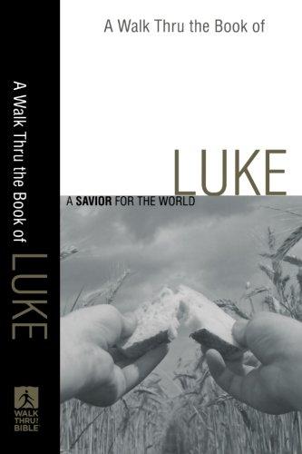 9780801071829: Walk Thru the Book of Luke, A: A Savior for the World (Walk Thru the Bible Discussion Guides)