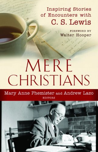 9780801071843: Mere Christians: Inspiring Stories of Encounters with C.S.Lewis