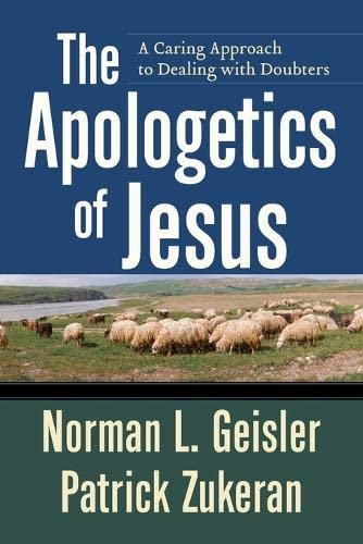 9780801071867: The Apologetics of Jesus: A Caring Approach to Dealing with Doubters