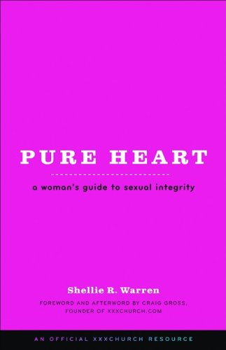9780801072079: Pure Heart: A Woman's Guide to Sexual Integrity (XXXChurch.com Resource)