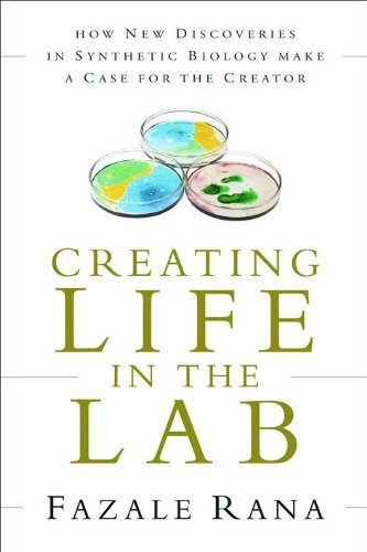 9780801072093: Creating Life in the Lab: How New Discoveries in Synthetic Biology Make a Case for the Creator (Reasons to Believe)