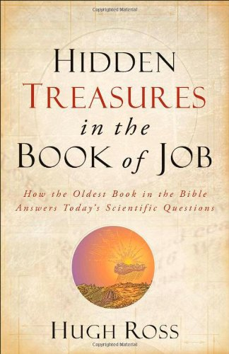 9780801072109: Hidden Treasures in the Book of Job: How the Oldest Book in the Bible Answers Today's Scientific Questions (Reasons to Believe)