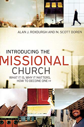 9780801072123: Introducing the Missional Church: What It Is, Why It Matters, How To Become One (Allelon Missional Series)