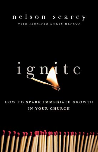 9780801072161: Ignite: How to Spark Immediate Growth in Your Church