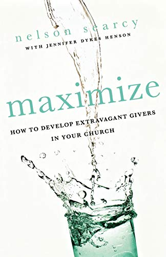 9780801072185: Maximize: How to Develop Extravagant Givers in Your Church