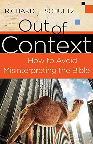9780801072284: Out of Context: How to Avoid Misinterpreting the Bible