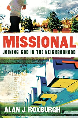 Missional: Joining God in the Neighborhood (Allelon Missional Series)