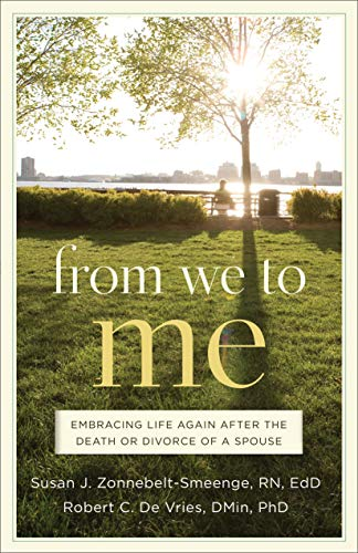 From We to Me: Embracing Life Again After the Death or Divorce of a Spouse: DeVries, Robert C., ...