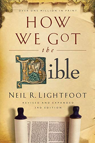 How We Got the Bible (0801072611) by Lightfoot, Neil R.