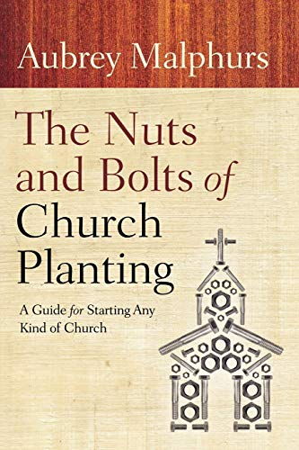 9780801072628: The Nuts and Bolts of Church Planting: A Guide for Starting Any Kind of Church