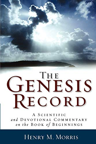 9780801072826: The Genesis Record: A Scientific and Devotional Commentary on the Book of Beginnings