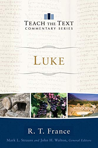 9780801075995: Luke (Teach the Text Commentary Series)