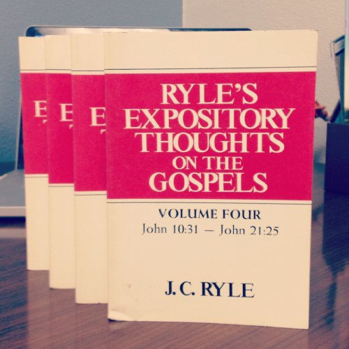 Ryle's Expository Thoughts on The Gospels Four Volume Set: Ryle, J. C.