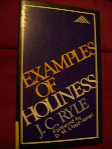 Examples of holiness (Summit books): Ryle, J. C