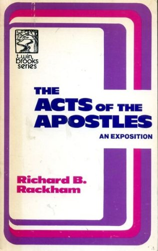 THE ACTS OF THE APOSTLES AN EXPOSITION: RACKHAM, RICHARD B.