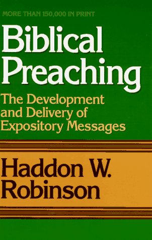 9780801077005: Biblical Preaching: The Development and Delivery of Expository Messages