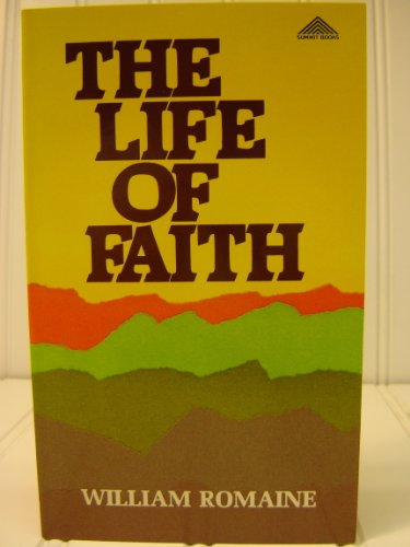 The Life of faith (Summit Books): Romaine, William