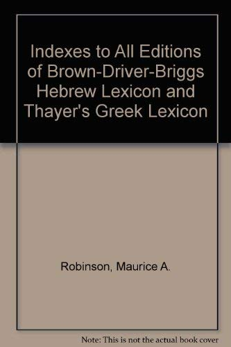 9780801077128: Indexes to all editions of Brown-Driver-Briggs Hebrew lexicon and Thayer's Greek lexicon