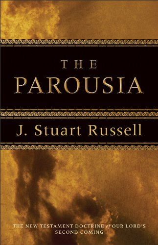 The Parousia: A Study of The New Testament Doctrine of Our Lord's Second Coming