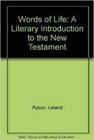 Words of Life: A Literary Introduction to the New Testament: Ryken, Leland