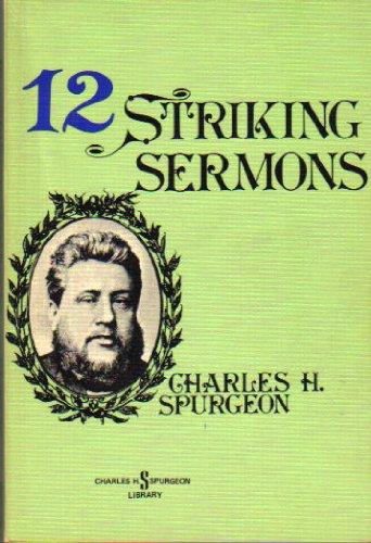 9780801079412: 12 Striking Sermons (Charles H. Spurgeon Library)