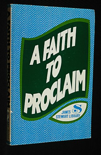 9780801079771: A Faith to Proclaim