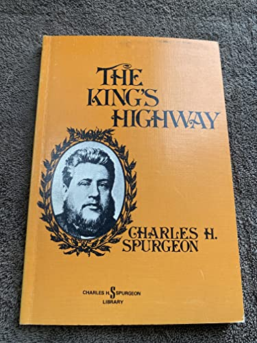9780801080401: The king's highway: Opened and cleared (Charles H. Spurgeon library)
