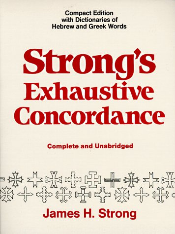 Strong's Exhaustive Concordance, Complete and Unabridged (9780801081088) by James H. Strong