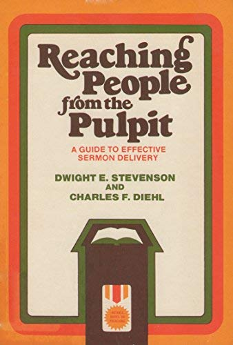 9780801081330: Reaching people from the pulpit: A guide to effective sermon delivery
