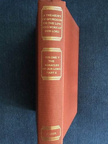 A treasury of Spurgeon on the life and work of our Lord (9780801081569) by C. H Spurgeon