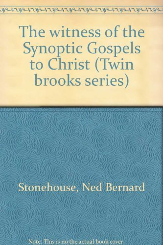 The witness of the Synoptic Gospels to Christ (Twin brooks series)