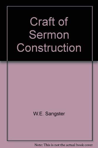 9780801082146: Craft of Sermon Construction