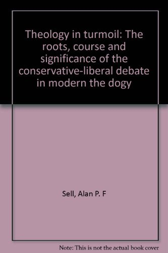 9780801082467: Theology in turmoil: The roots, course, and significance of the conservative-liberal debate in modern theology