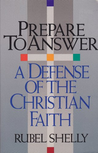 Prepare to Answer: A Defense of the Christian Faith: Shelly, Rubel