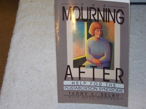9780801083105: The Mourning After: Help for the Post-Abortion Syndrome
