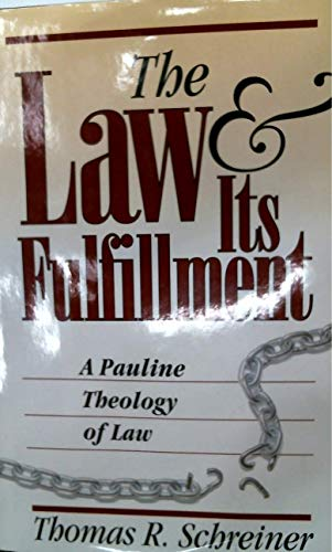 9780801083532: The Law and Its Fulfillment: A Pauline Theology of Law