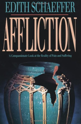 9780801083556: Affliction: A Compassionate Look at the Reality of Pain and Suffering