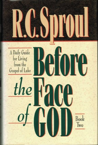 2: Before the Face of God: A: R. C. Sproul
